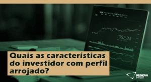 investidor com perfil arrojado