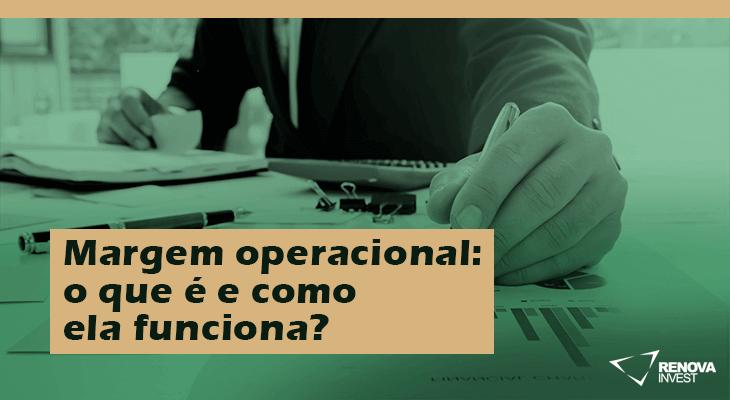 Margem operacional: o que é e como ela funciona?