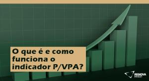 O que é e como funciona o indicador P/VPA