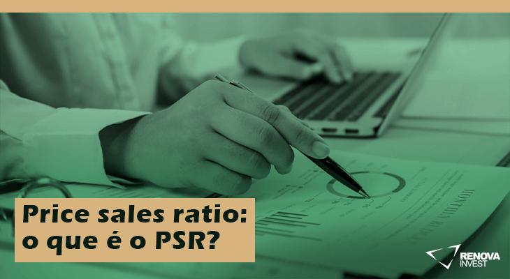 Price sales ratio o que é o PSR blog