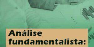 Análise fundamentalista: o que é e por que utilizá-la?