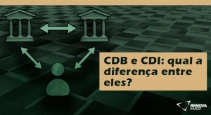 Cdi e CDB, qual a diferença?