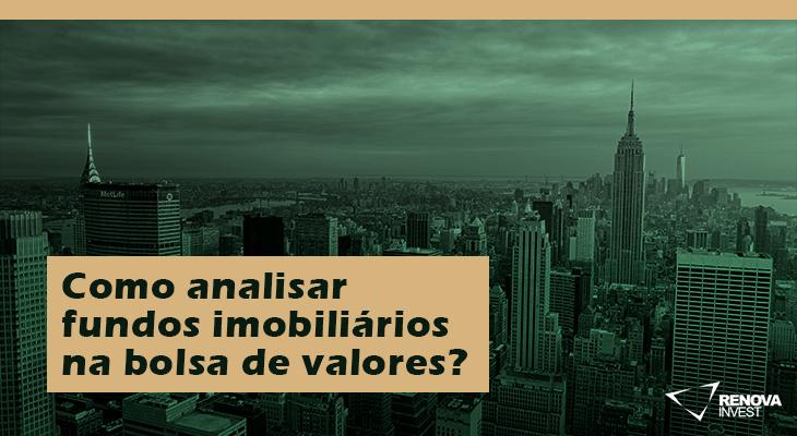 Como analisar Fundos Imobiliários na bolsa de valores?