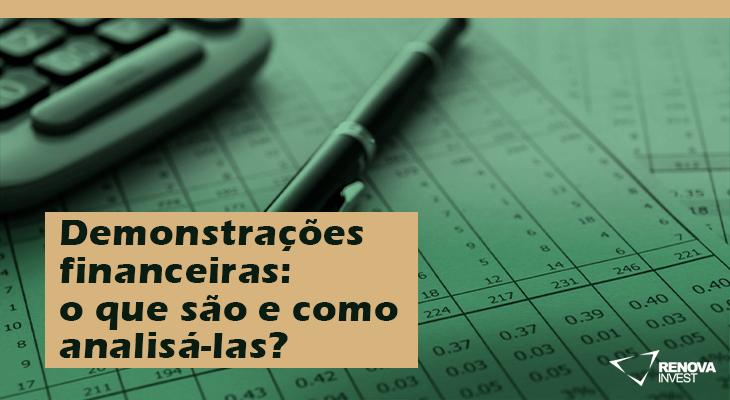 Demonstrações financeiras: o que são e como analisá-las?