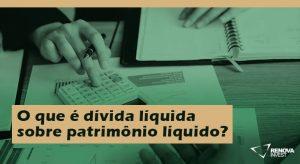 dívida líquida sobre patrimônio líquido
