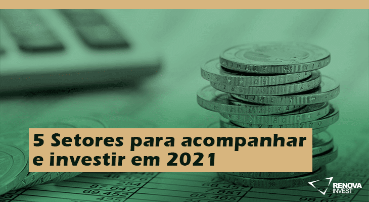 5 Setores para acompanhar e investir em 2021