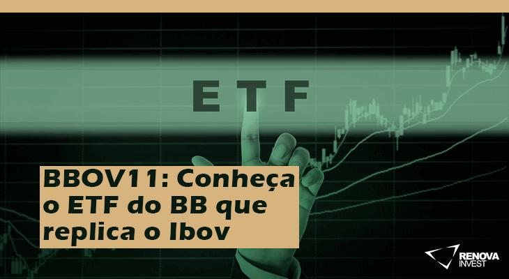 BBOV11: Conheça o ETF do BB que replica o Ibov