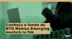 BTG Mobius Emerging markets ie fim