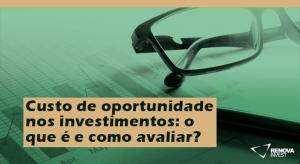 Custo de oportunidade nos investimentos