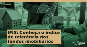 IFIX índice de referência dos fundos imobiliários