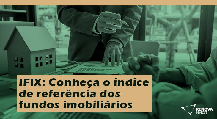 IFIX: Conheça o índice de referência dos fundos imobiliários