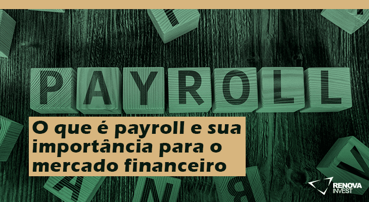 O que é payroll e sua importância para o mercado financeiro