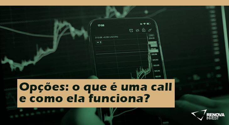 Opções: o que é uma call e como ela funciona?