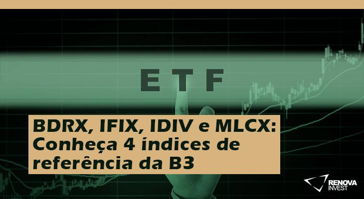 BDRX, IFIX, IDIV e MLCX Conheça 4 índices de referência