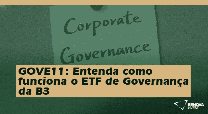 GOVE11: Entenda como funciona o ETF de Governança da B3