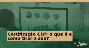 Certificação CFP o que é e como tirar a sua