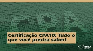 Certificação CPA10 tudo o que você precisa saber