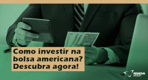 Como investir na bolsa americana Descubra
