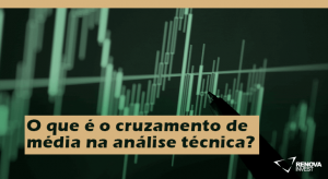 O que é o cruzamento de média na análise técnica