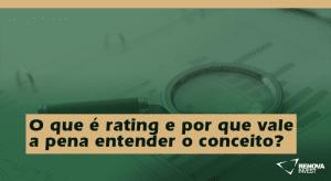 O que é rating e por que vale a pena entender o conceito