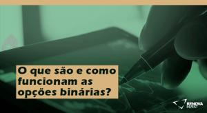 O que são e como funcionam as opções binárias