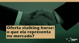 Oferta stalking horse o que ela representa no mercado