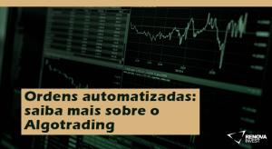 Ordens automatizadas saiba mais sobre o algotrading