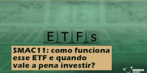 SMAC11: como funciona esse ETF e quando vale a pena investir?