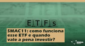 SMAC11 como funciona esse ETF e quando vale a pena investir