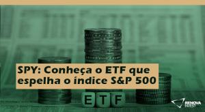 SPY Conheça o ETF que espelha o índice S&P 500
