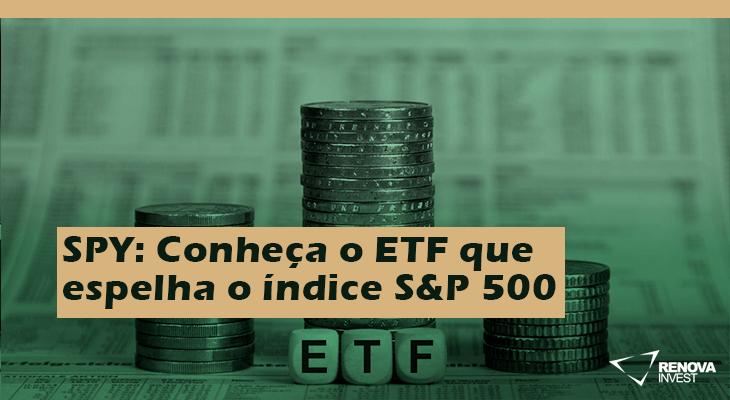 SPY: Conheça o ETF que espelha o índice S&P 500