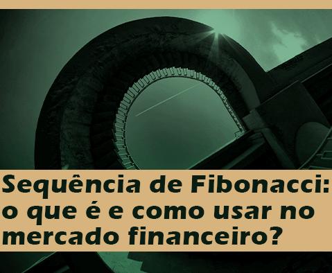 Sequência de Fibonacci: o que é e como usar no mercado financeiro?