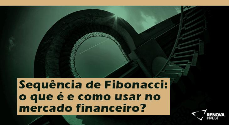 Sequência de Fibonacci o que é e como usar no mercado financeiro