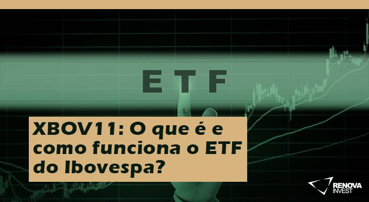 XBOV11: O que é e como funciona o ETF do Ibovespa?