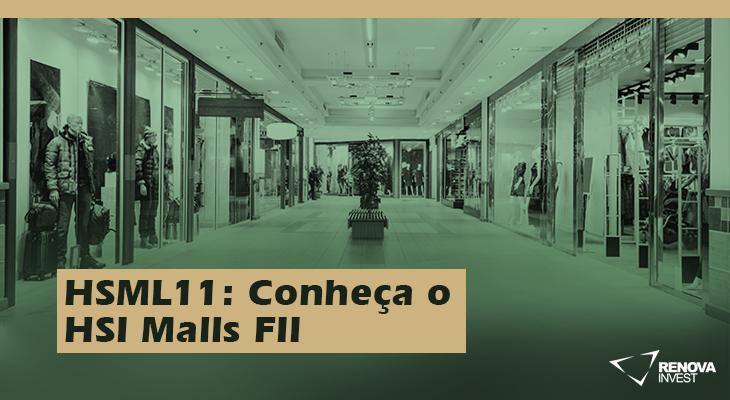 HSML11 Conheca o HSI Malls FII