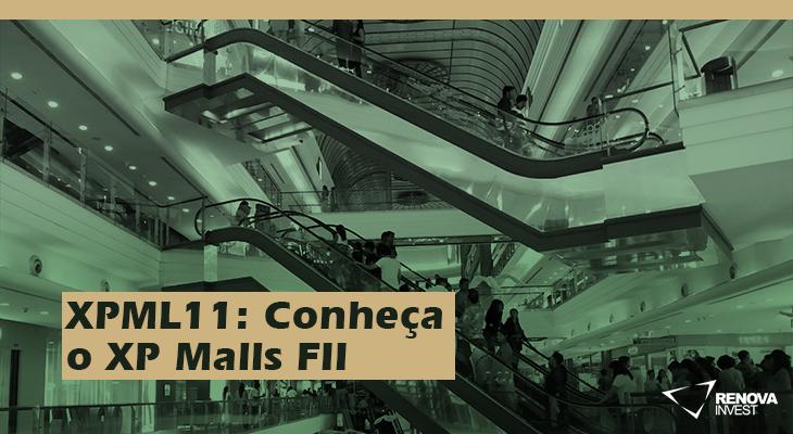 XPML11: Conheça o Fundo Imobiliários XP Malls FII