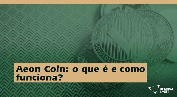 Aeon Coin: o que é e como funciona?
