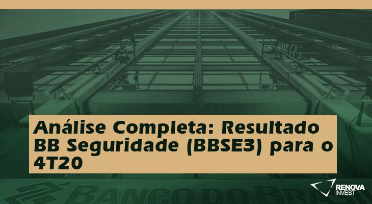 Análise Completa: Resultado BB Seguridade (BBSE3) para o 4T20