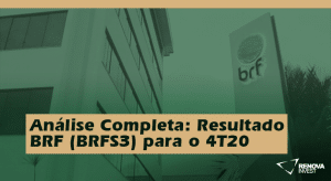 Análise Completa: Resultado BRF (BRFS3) para o 4T20