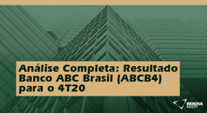 Análise Completa: Resultado Banco ABC Brasil (ABCB4) para o 4T20