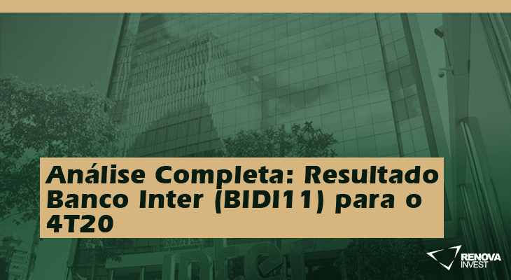 Análise Completa: Resultado Banco Inter (BIDI11) para o 4T20