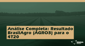 Análise Completa: Resultado BrasilAgro (AGRO3) para o 4T20
