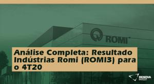 Análise Completa: Resultado Indústrias Romi (ROMI3) para o 4T20
