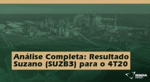 Análise Completa: Resultado Suzano (SUZB3) para o 4T20