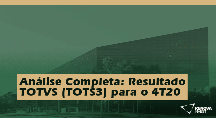 Análise Completa: Resultado TOTVS (TOTS3) para o 4T20