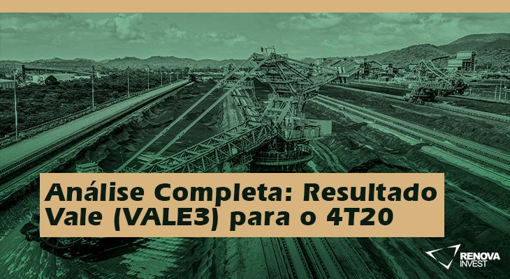 Análise Completa Resultado Vale (VALE3) para o 4T20