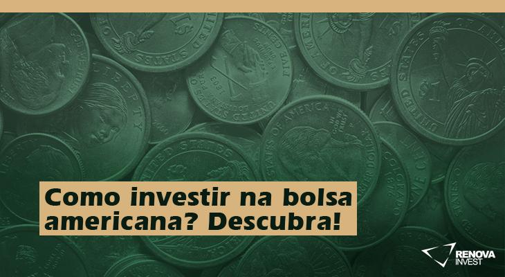 Como investir na bolsa americana? Descubra!
