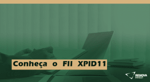 Conheça o FII XPID11