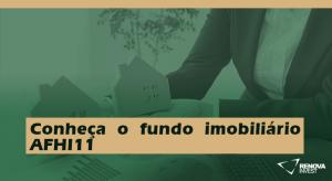 Conheça o fundo imobiliário AFHI11