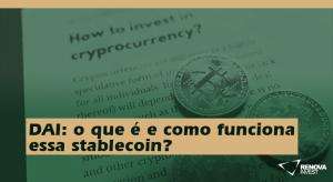 DAI: que é e como funciona essa stablecoin?